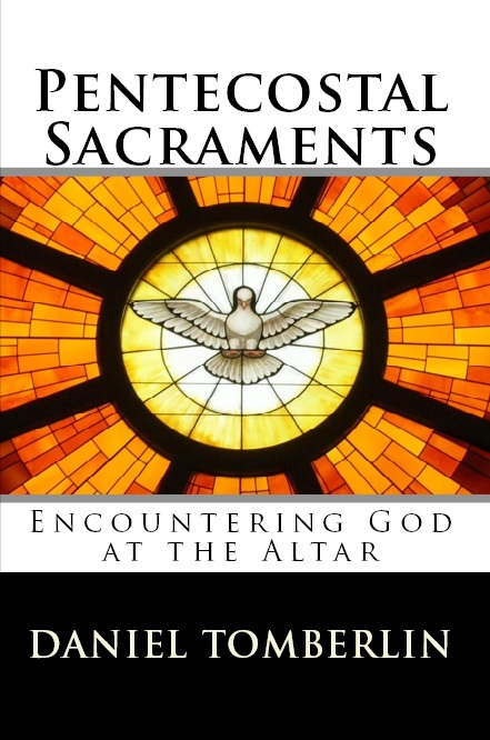 Pentecostal Sacraments Revised